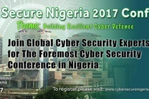 "2017 ""Cyber Secure Nigeria"" Conference Holds in Abuja"